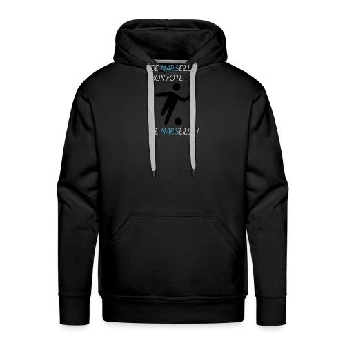 De Marseille, mon pote, de Marseille ! - Sweat-shirt à capuche Premium pour hommes