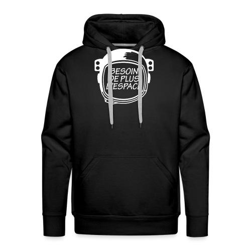 BESOIN PLUS D'ESPACE - Sweat-shirt à capuche Premium pour hommes