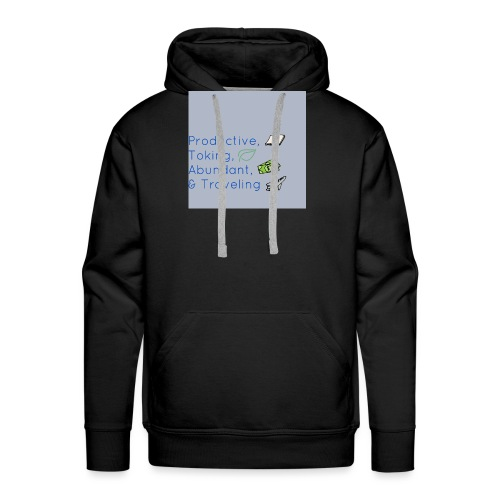 Productive, Toking, Abundant, & Traveling - Men's Premium Hoodie
