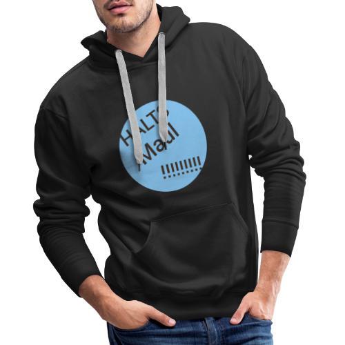 Das Halts Maul!!!! Design - Männer Premium Hoodie