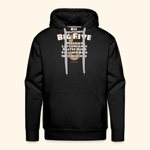 Sprüche T Shirt Die deutschen Big Five für Geeks - Männer Premium Hoodie