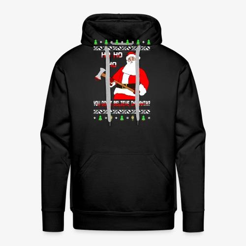 You don´t Believe in Santa? Ugly Christmas - Männer Premium Hoodie