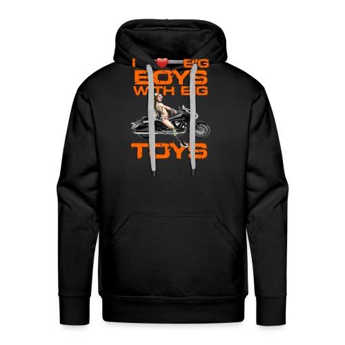 I love boys with big toys - Mannen Premium hoodie