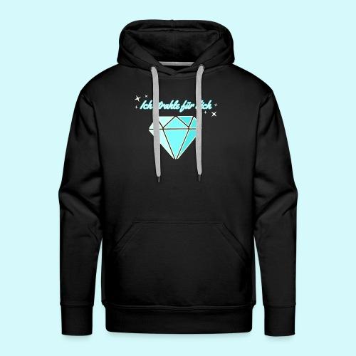 Diamant - ich starhle für dich - Männer Premium Hoodie