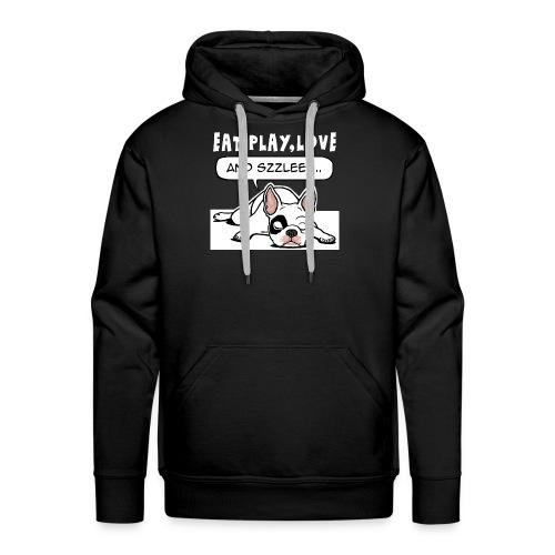 Franse bulldog eat play love sleep - Mannen Premium hoodie