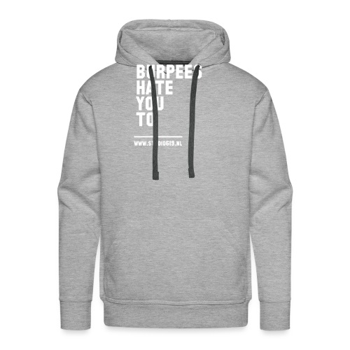 BURPEES HATE YOU TO - Mannen Premium hoodie