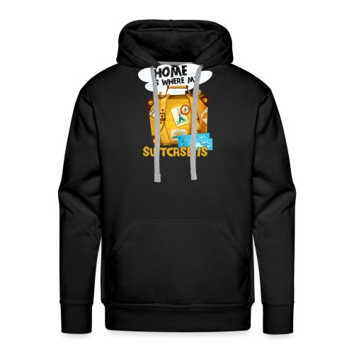 Home Is Where My Suitcase Is - Männer Premium Hoodie