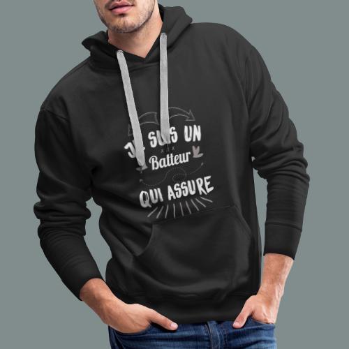 Je suis un batteur qui assure idee cadeau batterie - Sweat-shirt à capuche Premium pour hommes