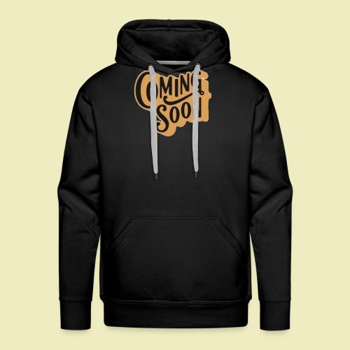 Coming soon - Mannen Premium hoodie