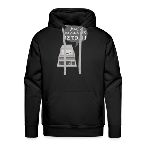 There's no Place like 127.0.0.1 - Männer Premium Hoodie