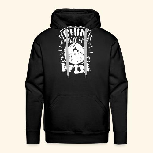 Chin Full Of Win - Ein Gewinn Für Jedes Kinn! - Männer Premium Hoodie