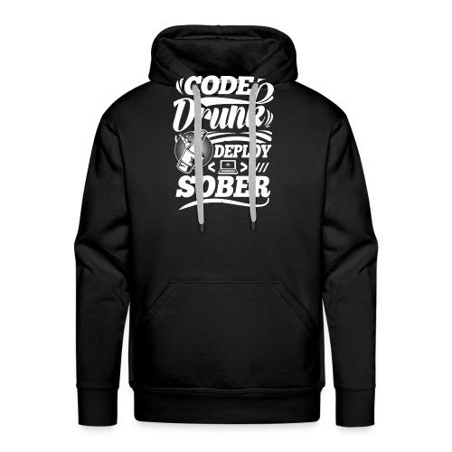 Code drunk Deploy sober - Men's Premium Hoodie