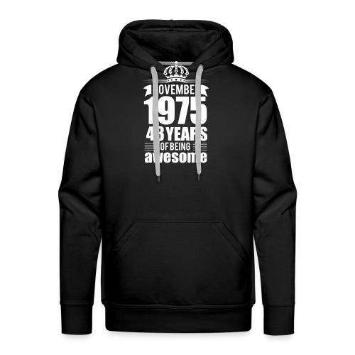 November 1975 43 years of being awesome - Men's Premium Hoodie