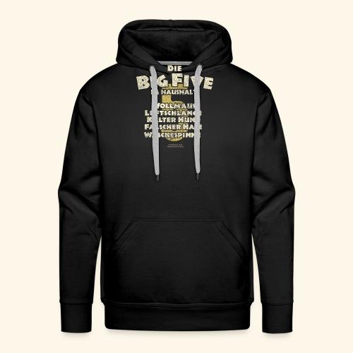 Sprüche T Shirt Big Five im Haushalt - Männer Premium Hoodie