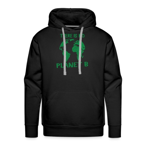 there is no Planet B - Sweat-shirt à capuche Premium pour hommes
