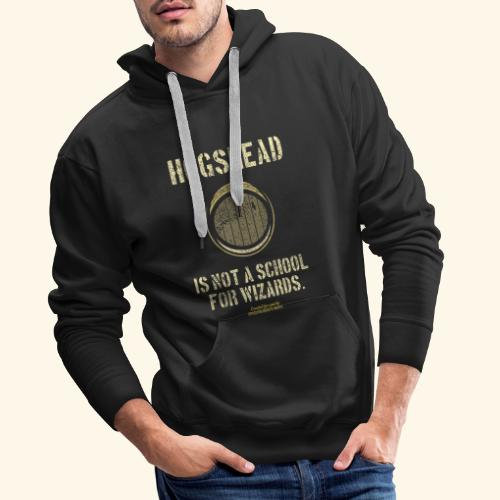 Whisky Spruch Hogshead Is Not A School For Wizards - Männer Premium Hoodie