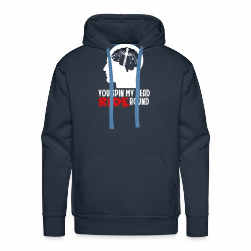 You spin my Head RIDE Round - ParkTube Shirt - Männer Premium Hoodie