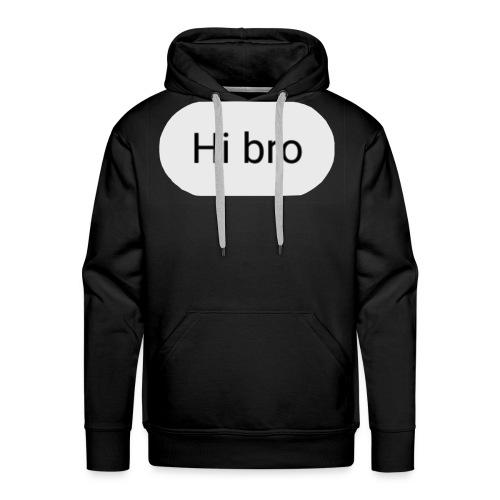 HI BRO DESIGN - Men's Premium Hoodie