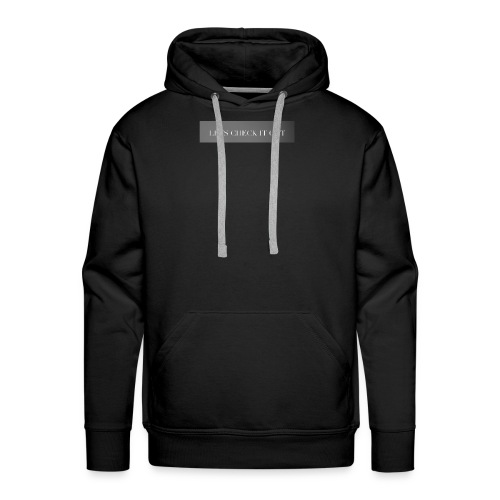 Let's check it out - Men's Premium Hoodie