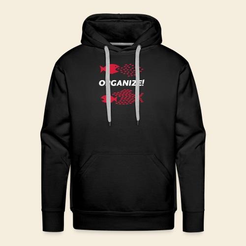 Organize! - Männer Premium Hoodie