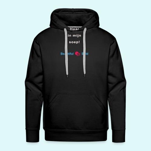 Haar in mijn soep-w - Mannen Premium hoodie