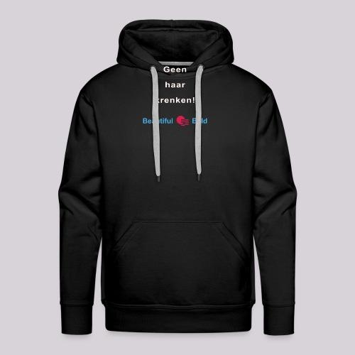 Geen haar krenken w - Mannen Premium hoodie