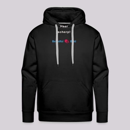 Haarscherp-w - Mannen Premium hoodie