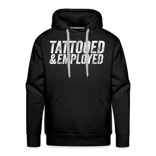 tattooed and employed –white print - Männer Premium Hoodie