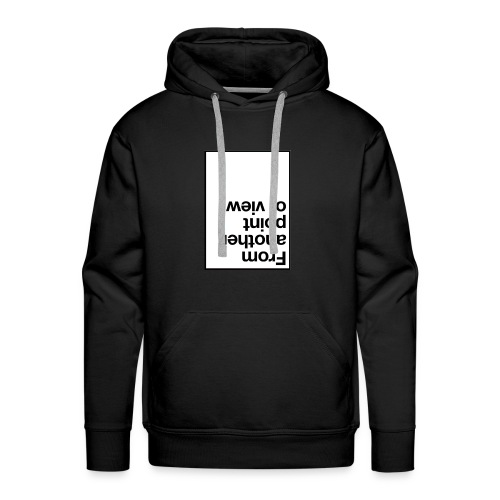 from another point of view. - Men's Premium Hoodie