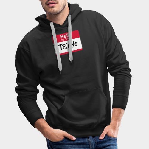 Hello, my name is TECHNO - Männer Premium Hoodie