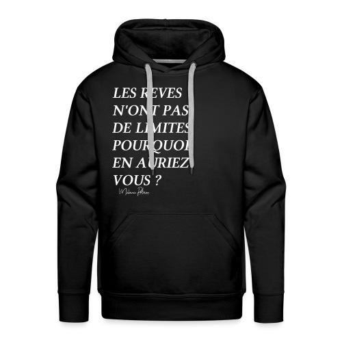 LES REVES N'ONT PAS DE LIMITES - Sweat-shirt à capuche Premium pour hommes