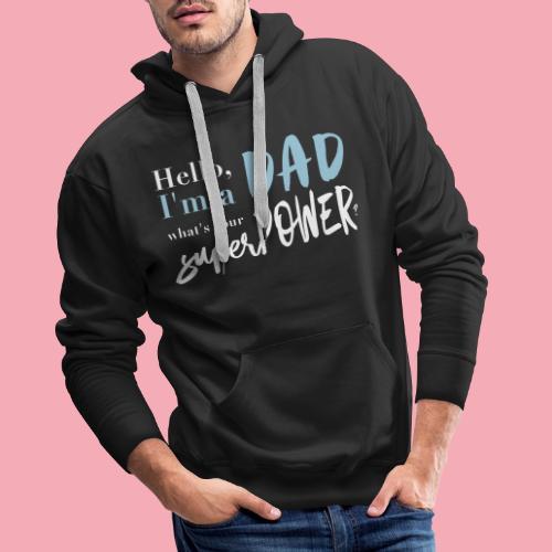 dadpower - Superdad - Superpapa - Männer Premium Hoodie