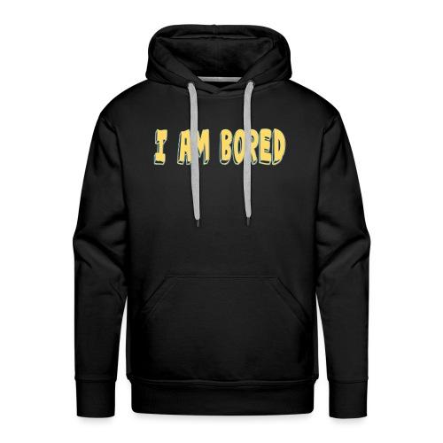 I AM BORED T-SHIRT - Men's Premium Hoodie
