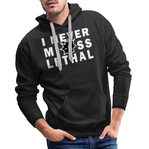 Never Miss Lethal White - Men's Premium Hoodie