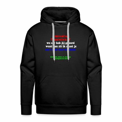 in dutch 1 - Mannen Premium hoodie