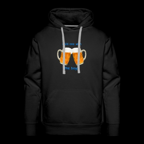 Cold one with the boys! - Men's Premium Hoodie