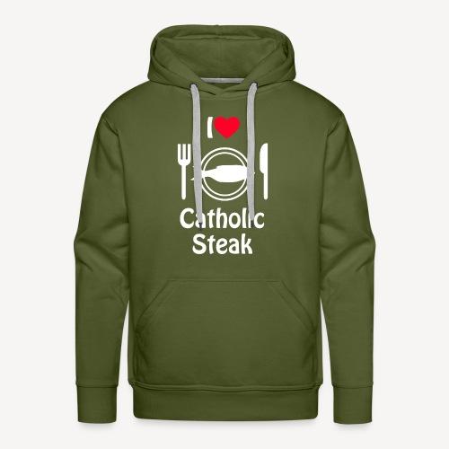 I LOVE CATHOLIC STEAK - Men's Premium Hoodie