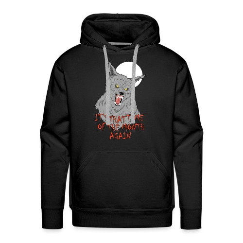 That Time of the Month - Men's Premium Hoodie