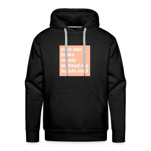 your ass - Mannen Premium hoodie