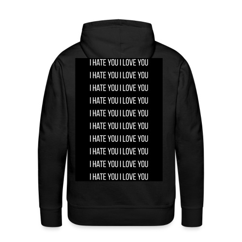 I Hate You I Love YOU - Sudadera con capucha premium para hombre