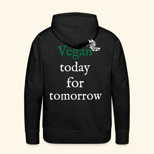 Vegan today for tomorrow - Männer Premium Hoodie