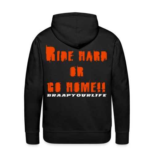Braapyourlife Ride Hard - Männer Premium Hoodie