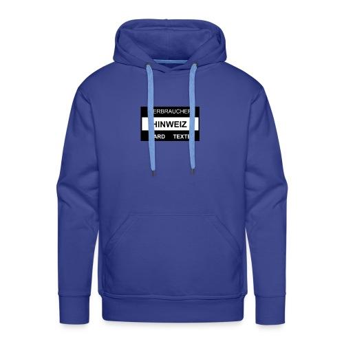 Verbraucher Hinweiz Hard Texte Mode - Männer Premium Hoodie