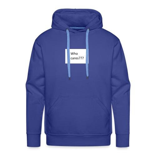 who cares - Männer Premium Hoodie
