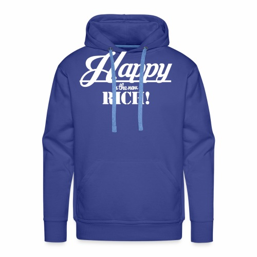 Happy is the new rich - Männer Premium Hoodie