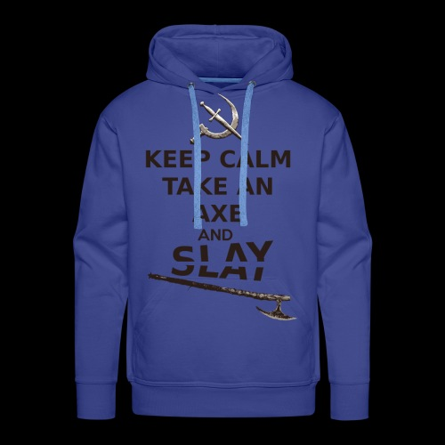 Keep Calm Take an Axe and Slay -couleur - Sweat-shirt à capuche Premium pour hommes