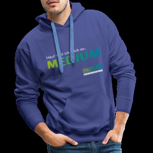 Heut´fühl ich mich so... MEDIUM - Männer Premium Hoodie