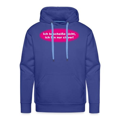 Ich bescheiße nicht, ich bin nur clever! (pink) - Männer Premium Hoodie