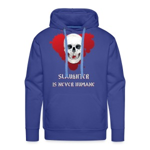SLAUGHTER IS NEVER HUMANE - Men's Premium Hoodie