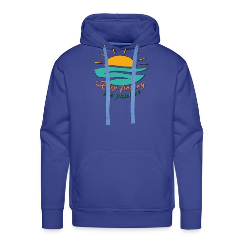 Keep Finding The Positive - Men's Premium Hoodie